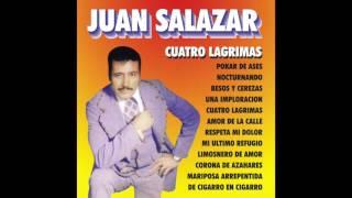Juan Salazar - Cuatro Lagrimas (Disco Completo)
