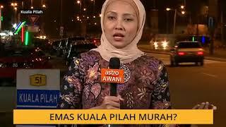 Emas Kuala Pilah Murah?