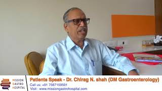 Mission Gastro Hospital - Gastroenterologist Ahmedabad Dr Chirag N Shah - Patient Speaks | Gujarati
