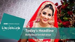 Bollywood bridal wear and high-end fashoin vocabulary: Lingohack