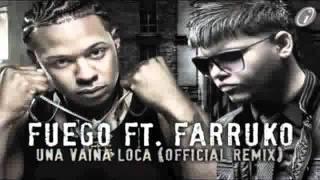 Farruko Ft. Fuego   Una Vaina Loca (Remix Oficial)