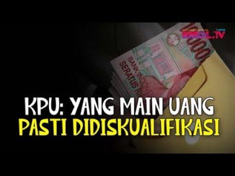 KPU: Yang Main Uang Pasti Didiskualifikasi