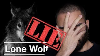 TRUTH About Being A Lone Wolf
