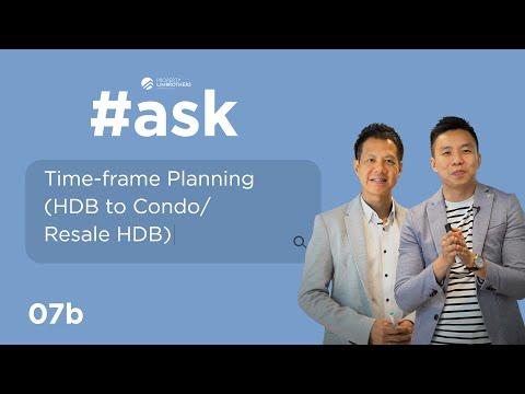 #AskPropertyLimBrothers Ep07 Part02   Time-frame Planning (Sell HDB to Condo/Resale HDB)