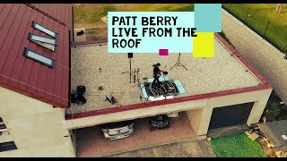 Video Patt Berry - Live from the roof (acoustic)