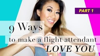 Ways to Make a Flight Attendant Love You - Part 1
