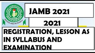 JAMB 2021 REGISTRATION, LESSONS ACCORDING TO SYLLABUS AND PREPARATION