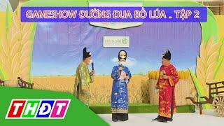 Gameshow Đường đua bồ lúa Tập 2 - Giồng Riềng (Kiên Giang) | THDT