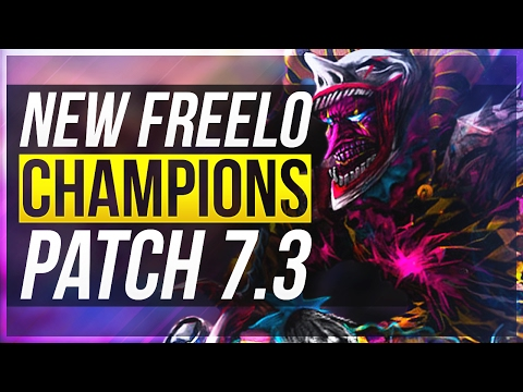 7 NEW FREELO CHAMPIONS With Builds   Patch 7.3 - League of Legends