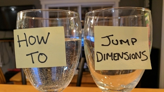 How to Jump Dimensions - Two Glasses Method
