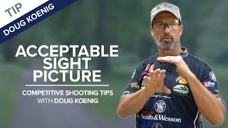 Acceptable Sight Picture | Competitive Shooting Tips with Doug Koenig