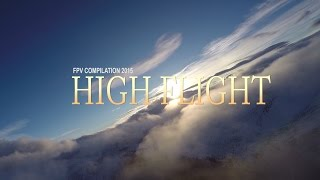 High Flight - FPV Compilation 2015 4K