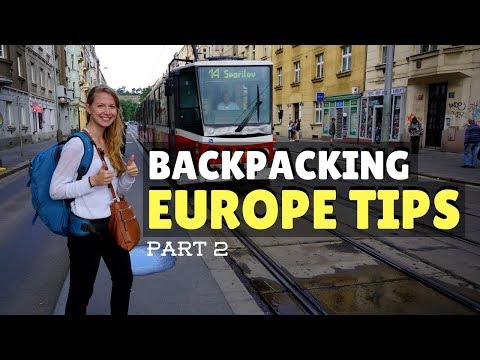BACKPACKING EUROPE TIPS: PART TWO