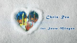 Chris Rea - 1st Snow Mingus (Blue Street, Five Guitars)