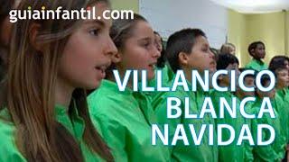 Villancicos: Blanca Navidad