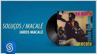 Jards Macalé   Soluços (Álbum: Só Morto   Burning Night)