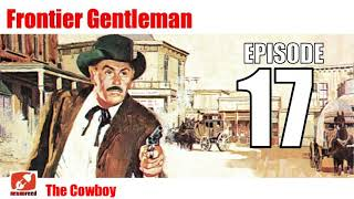Frontier Gentleman   17   The Cowboy   Old West Radio Show Like Gunsmoke   Westerns Genre