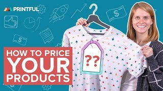 How to Price Products - Print-On-Demand Pricing Strategies with Printful