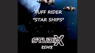 Tuff Rider   Starships (Studio X Remix)
