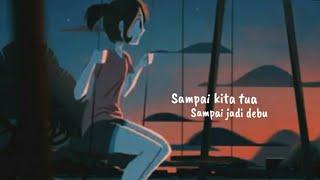 Banda Neira - Sampai Jadi Debu (Lyric Animation)