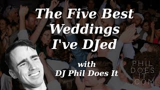 The Five Best Weddings I've DJed
