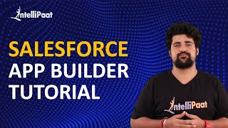 Salesforce App Builder Training | Salesforce App Builder Tutorial | Intellipaat