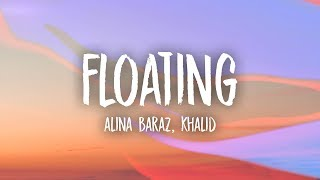 Alina Baraz - Floating (Lyrics) feat. Khalid