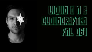 Cloudcrafted | Liquid Drum And Bass Mix 2019 [FNL061]