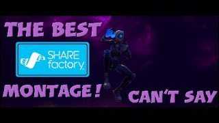 The best Share factory montage! | Can't Say 🤐 | #zeb2020competition