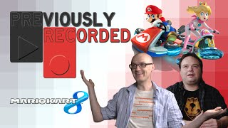 Previously Recorded - Mario Kart 8