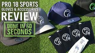 PRO 18 GOLF GLOVES & ACCESSORIES - DONE IN 60 SECONDS