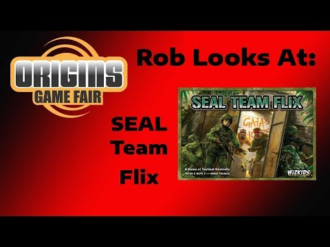 Origins 2018 - Rob Looks At: SEAL Team Flix