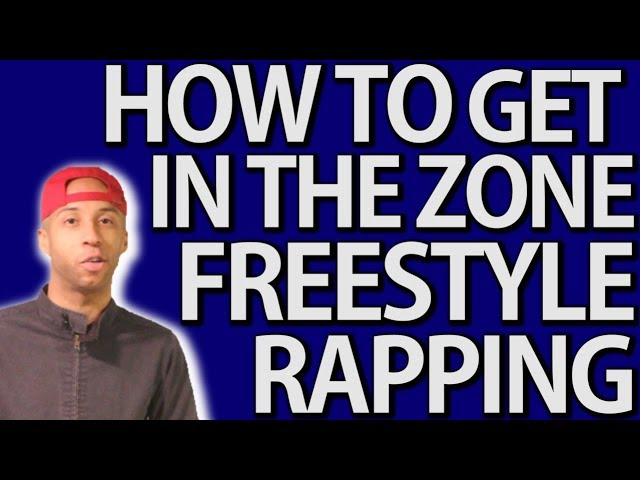 How To Freestyle Rap For Beginners Get In The Zone