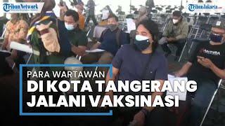 Ratusan Wartawan di Kota Tangerang Mengikuti Vaksinasi Covid-19