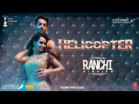Helicopter (Ranchi Diaries)  Tony Kakkar, Neha Kakkar