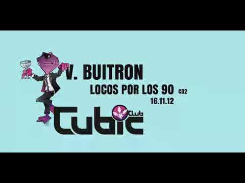 Sesion Locos por los 90 Parte 2 VICENTE BUITRON Cubic Club Chiva