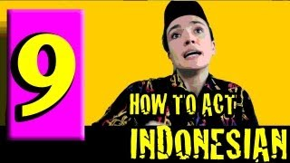 #9 How To Act Indonesian