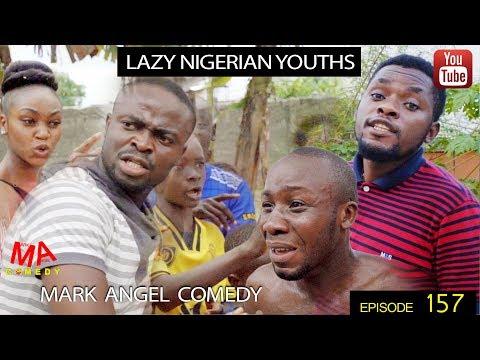 Lazy Nigerian Youths Mark Angel Comedy