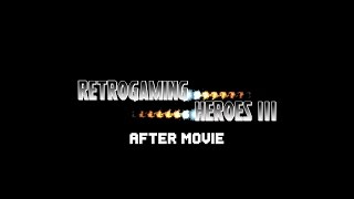 RETROGAMING HEROES III - After Movie