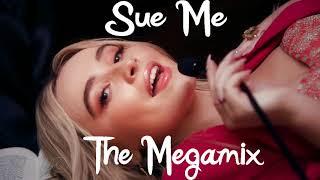 SUE ME (The Megamix)   Sabrina Carpenter, Melanie Martinez, Ryn Weaver, Taylor Swift...