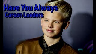 """Have You Always"" 