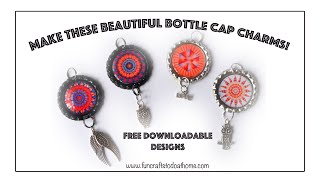 Bottle Cap Charms Tutorial - With Free Printable Circular Designs (2019)