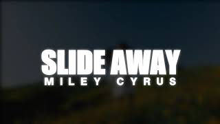 Miley Cyrus   Slide Away (Lyrics)