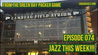 EPISODE 074 JAZZ THIS WEEK!!! Pick's from the Green Bay Packer Game!