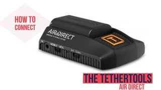 How to connect the Tether Tools Air Direct
