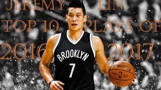 Jeremy Lin Top 10 Plays of 2016-17 NBA Season