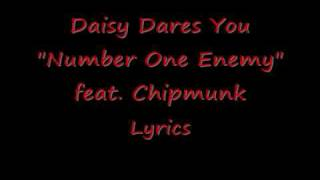 "Daisy Dares You ""Number One Enemy"" feat. Chipmunk ((LYRICS))"