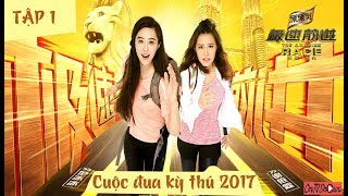 vietsub-cuoc-dua-ky-thu-trung-quoc-2017-tap-1