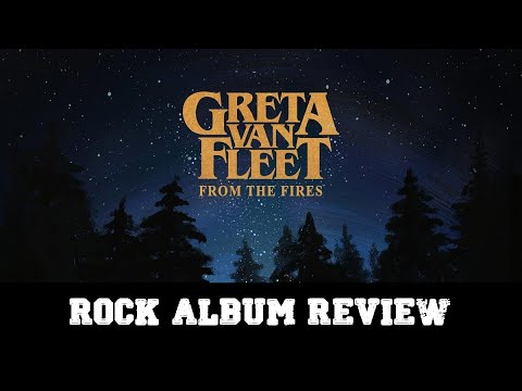 "Rock Album Review – Greta Van Fleet ""From The Fires"""
