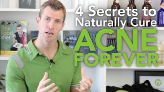 4 Secrets To Get Rid Of Acne Naturally | Dr. Josh Axe